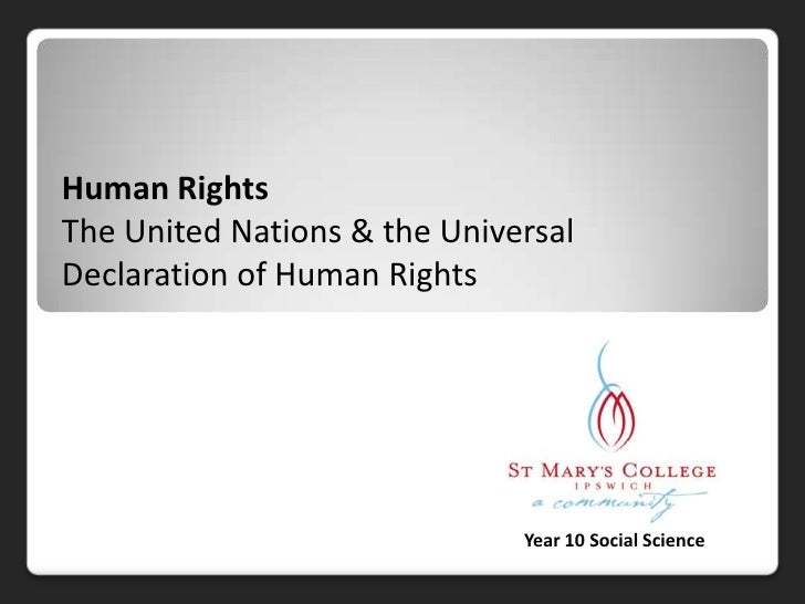 Human Rights<br />The United Nations & the Universal Declaration of Human Rights<br />Year 10 Social Science<br />