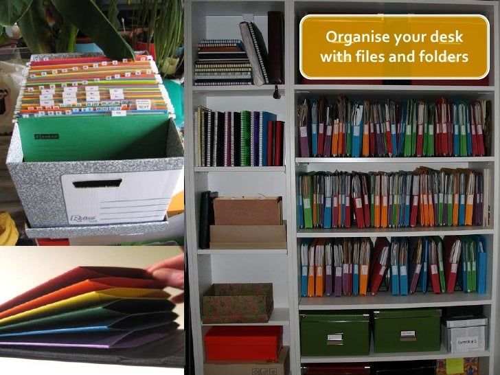 11<br />Organise your desk with files and folders<br />