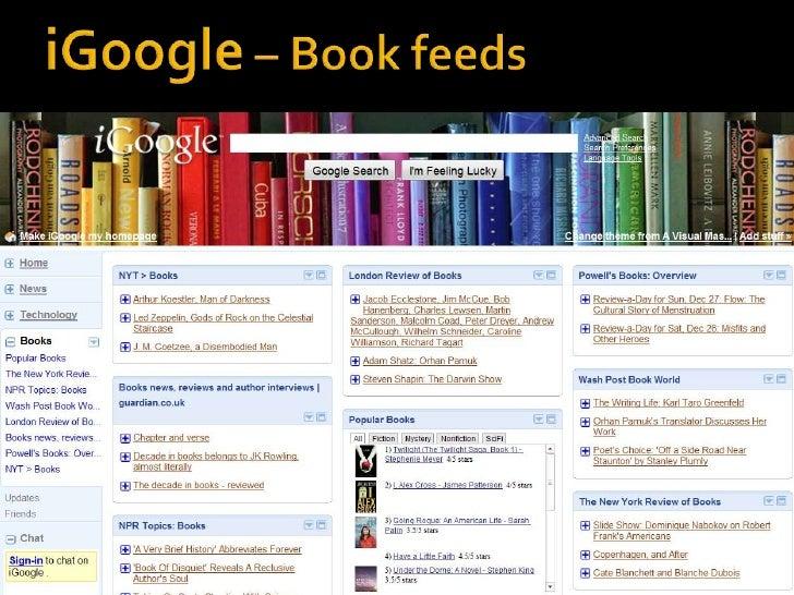 Google Reader<br />RSS feeds<br />using Google Reader<br />
