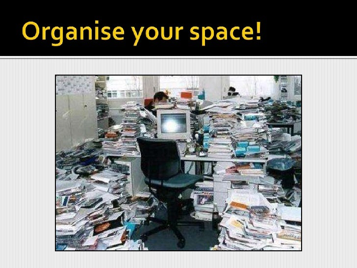 Organise your space!<br />