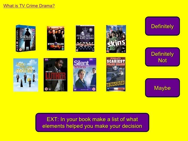 What is TV Crime Drama?                                                           Definitely                              ...