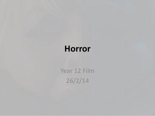 Horror Year 12 Film 26/2/14
