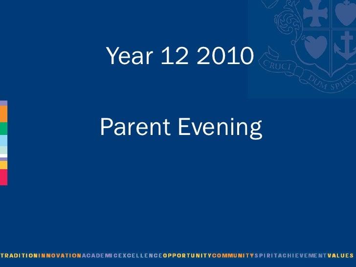 Year 12 2010 Parent Evening