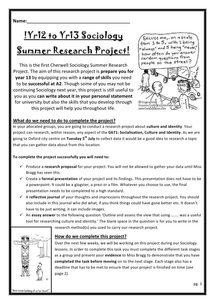 Name:      !Yr12 to Yr13 Sociology  Summer Research Project!   This is the first Cherwell Sociology Summer ResearchProject...