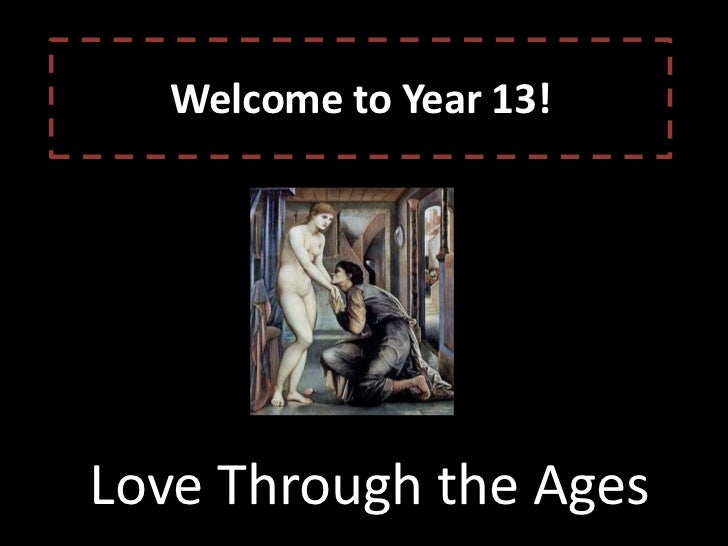 Welcome to Year 13!<br />Love Through the Ages<br />