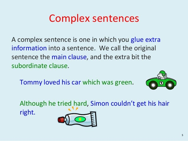 Can you give examples of a complex sentence?