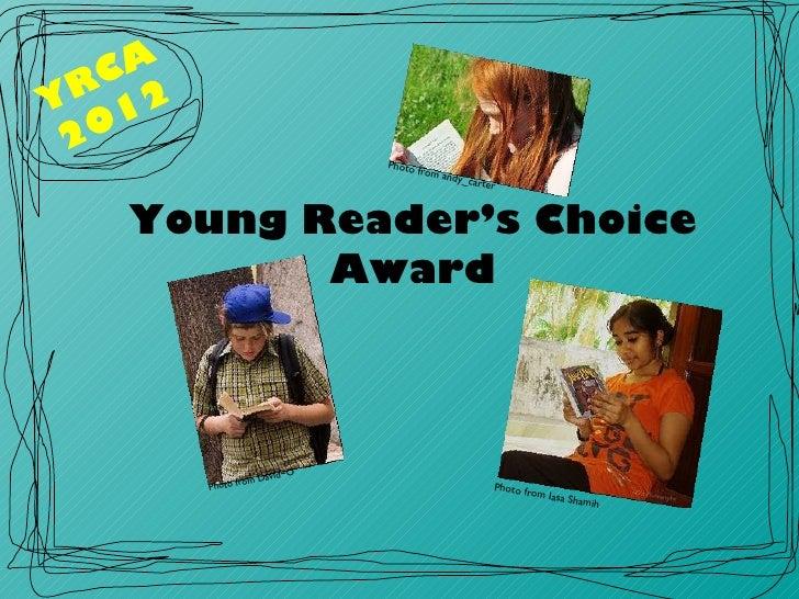 Young Reader's Choice Award YRCA 2012 Photo from David~O Photo from Iasa Shamih Photo from andy_carter
