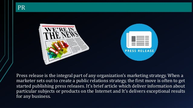 PR Press release is the integral part of any organization's marketing strategy. When a marketer sets out to create a publi...