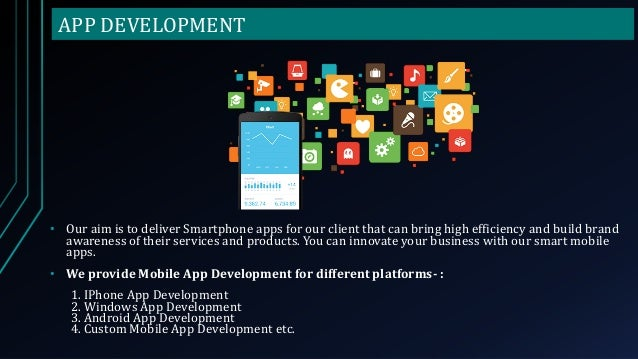 APP DEVELOPMENT • Our aim is to deliver Smartphone apps for our client that can bring high efficiency and build brand awar...
