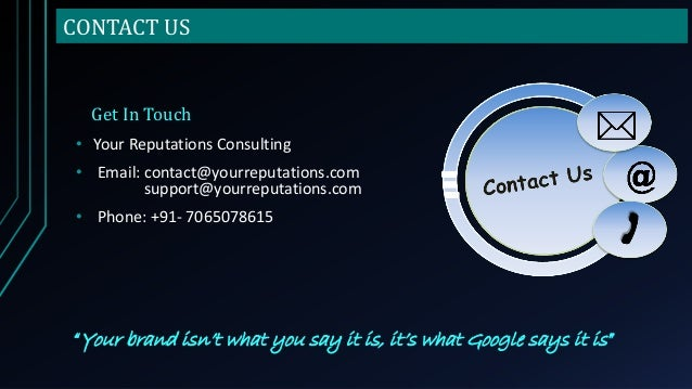 CONTACT US Get In Touch • Your Reputations Consulting • Email: contact@yourreputations.com support@yourreputations.com • P...