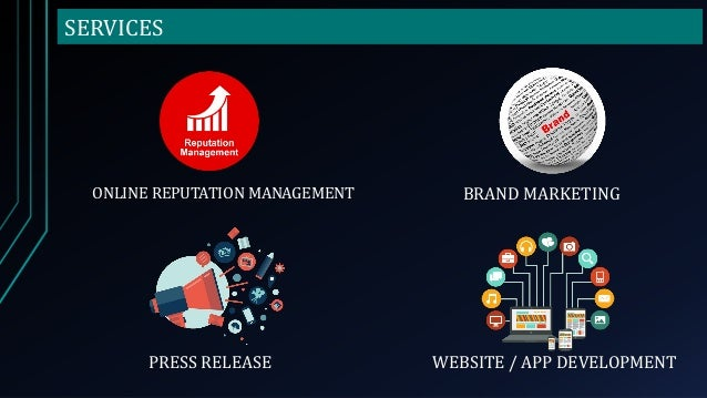 SERVICES ONLINE REPUTATION MANAGEMENT BRAND MARKETING PRESS RELEASE WEBSITE / APP DEVELOPMENT