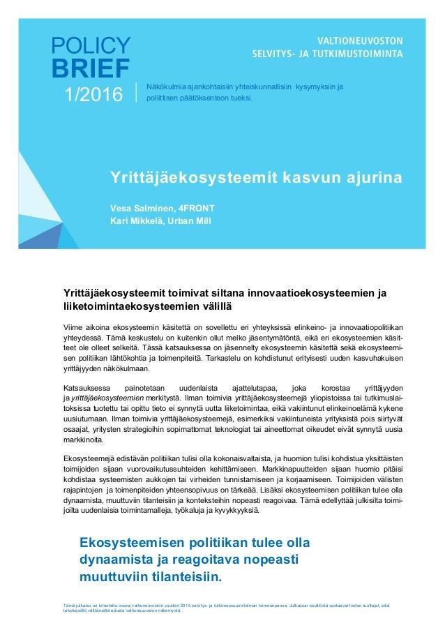 Näkökulmia ajankohtaisiin yhteiskunnallisiin kysymyksiin ja poliittisen päätöksenteon tueksi. Tämä julkaisu on toteutettu ...