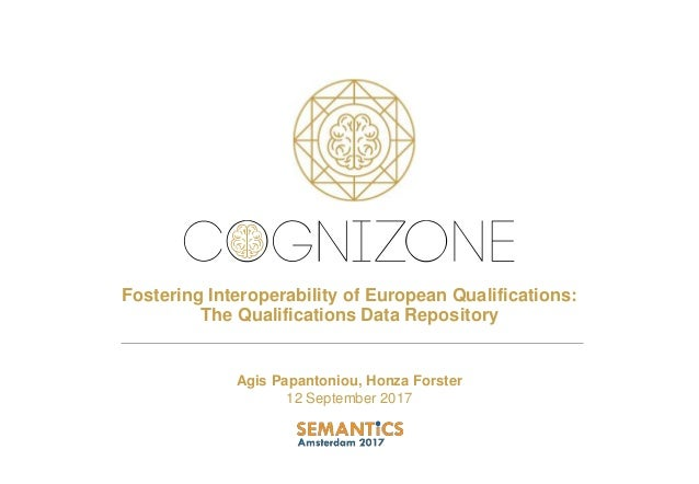 Fostering Interoperability of European Qualifications: The Qualifications Data Repository Agis Papantoniou, Honza Forster ...