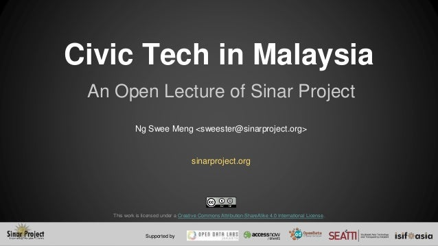 Civic Tech in Malaysia Supported by This work is licensed under a Creative Commons Attribution-ShareAlike 4.0 Internationa...