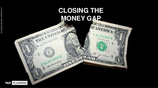 CLOSING THE MONEY GAP Kyle@SuburbanDollar.com@flickr.com