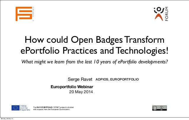 How could Open Badges Transform ePortfolio Practices and Technologies! What might we learn from the last 10 years of ePort...