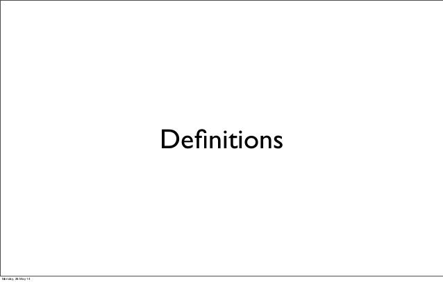 Definitions Monday, 26 May 14