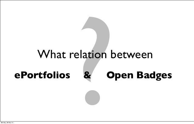 ?Open BadgesePortfolios What relation between & Monday, 26 May 14