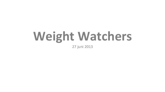 Weight Watchers 27 juni 2013