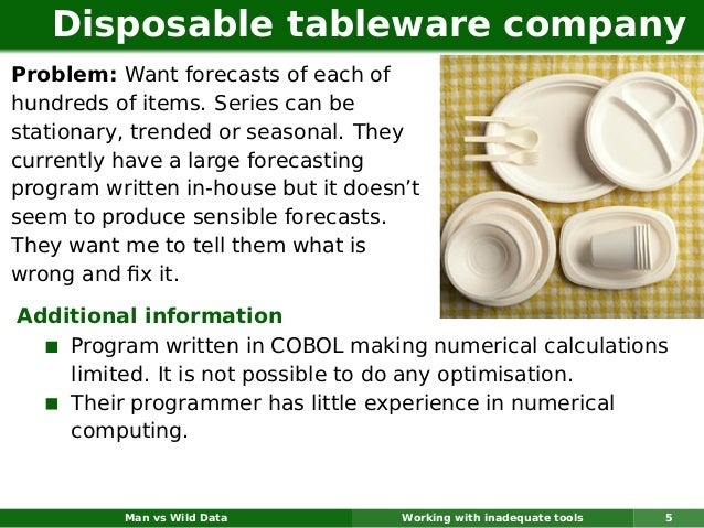 Disposable tableware companyProblem: Want forecasts of each ofhundreds of items. Series can bestationary, trended or seaso...