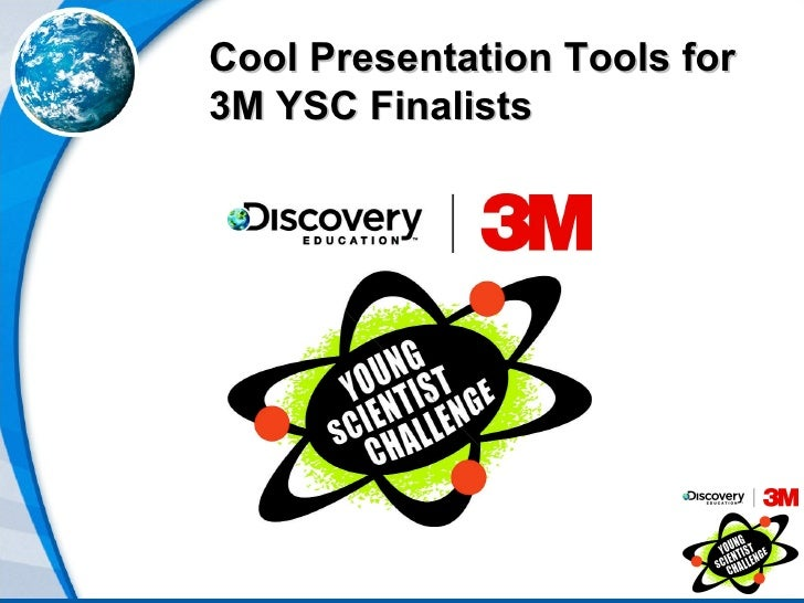 Cool Presentation Tools for 3M YSC Finalists