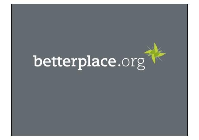 Online-Fundraising.  Was wir aus 7 Jahren betterplace.org gelernt haben.  Campus Online Helden // 13.09.2014