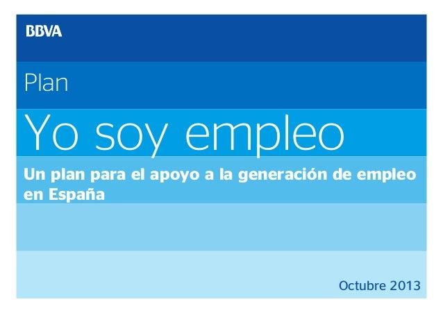 Plan  Yo soy empleo Un plan para el apoyo a la generación de empleo en España  Octubre 2013