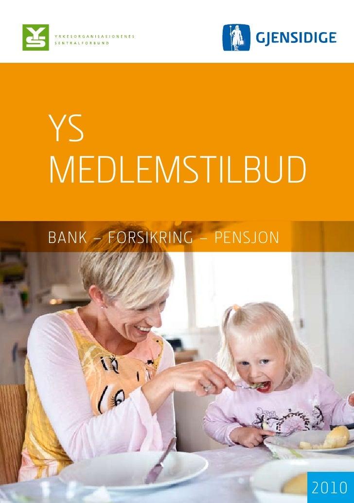 YS medlemStilbud bank – ForSikring – PenSJon                                   2010