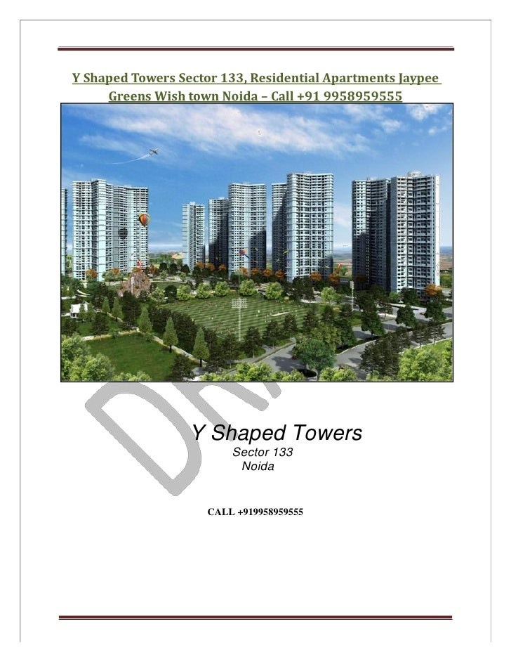 Y Shaped Towers Sector 133, Residential Apartments Jaypee     Greens Wish town Noida – Call +91 9958959555                ...