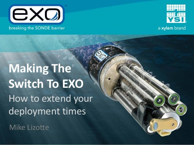 Making The Switch To EXO  How to extend your deployment times Mike Lizotte