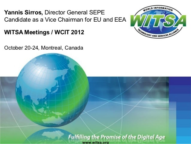Yannis Sirros, Director General SEPECandidate as a Vice Chairman for EU and EEAWITSA Meetings / WCIT 2012October 20-24, Mo...