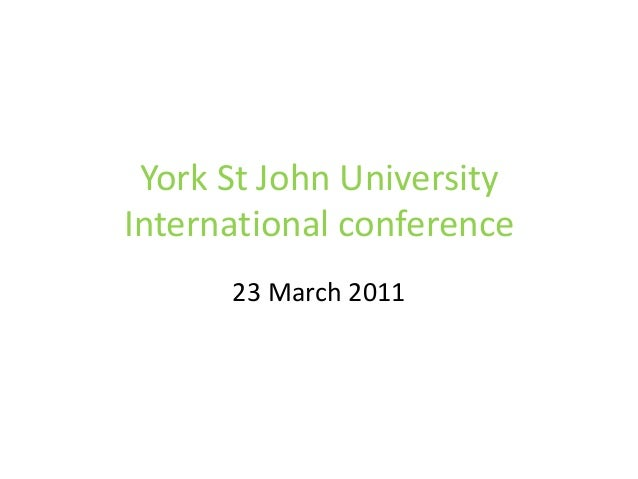 York St John UniversityInternational conference23 March 2011