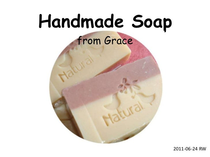 Handmade Soap<br />from Grace<br />2011-06-24 RW<br />