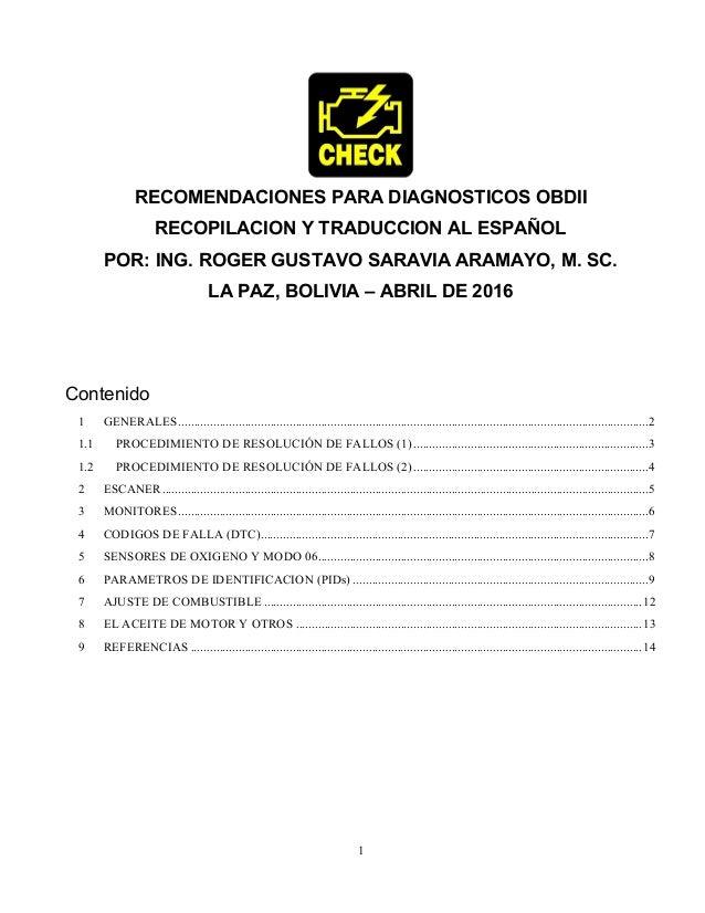 1 RECOMENDACIONES PARA DIAGNOSTICOS OBDII RECOPILACION Y TRADUCCION AL ESPAÑOL POR: ING. ROGER GUSTAVO SARAVIA ARAMAYO, M....