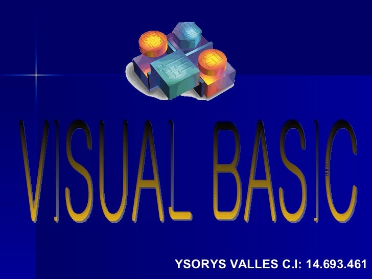 YSORYS VALLES C.I: 14.693.461 VISUAL BASIC