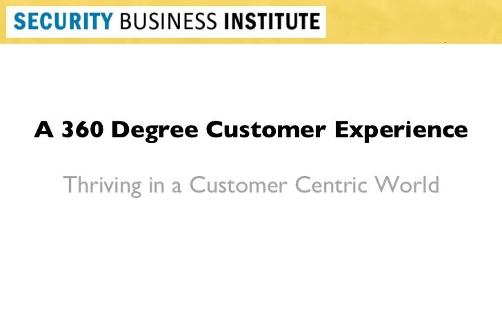 A 360 Degree Customer Experience Thriving in a Customer Centric World