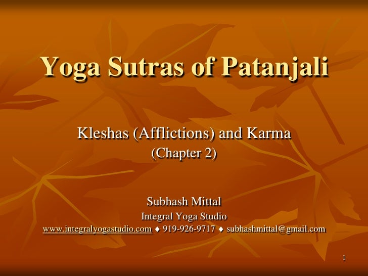 Yoga Sutras of Patanjali          Kleshas (Afflictions) and Karma                          (Chapter 2)                    ...