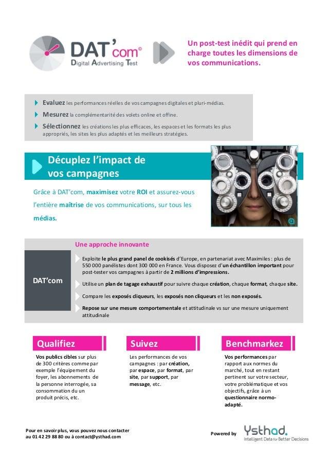 Evaluez les performances réelles de vos campagnes digitales et pluri médias. Mesurez la complémentarité des volets online ...