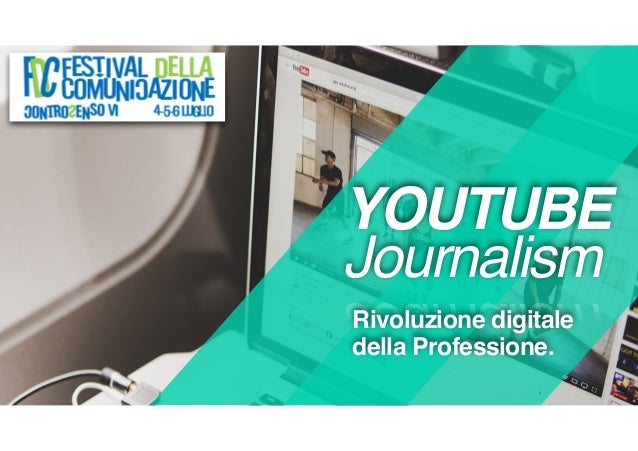 YOUTUBE Journalism Rivoluzione digitale della Professione.