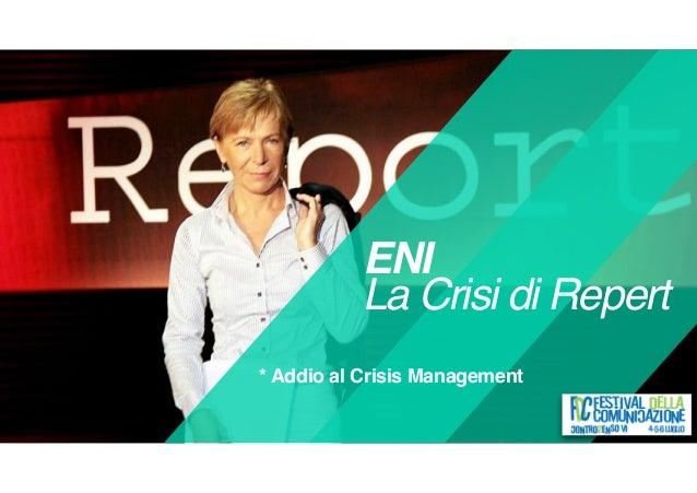 ENI La Crisi di Repert * Addio al Crisis Management