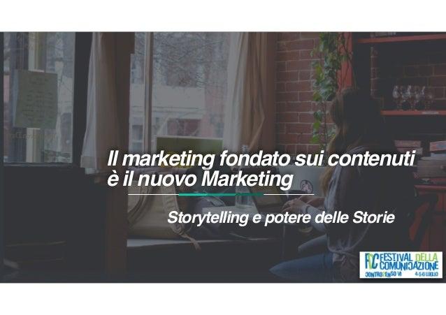 Il marketing fondato sui contenuti è il nuovo Marketing Storytelling e potere delle Storie