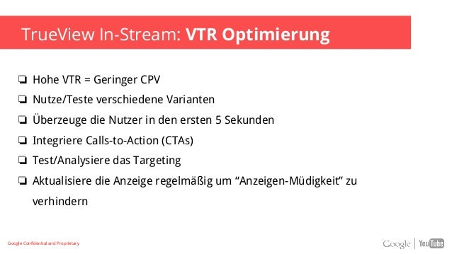 TrueView In-Stream Checkliste ❏ Marketingziele definieren ❏ Kampagneneinstellungen überprüfen ❏ Mehrere Anzeigen erstellen...