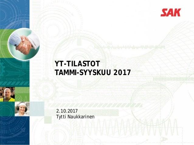 YT-TILASTOT TAMMI-SYYSKUU 2017 2.10.2017 Tytti Naukkarinen