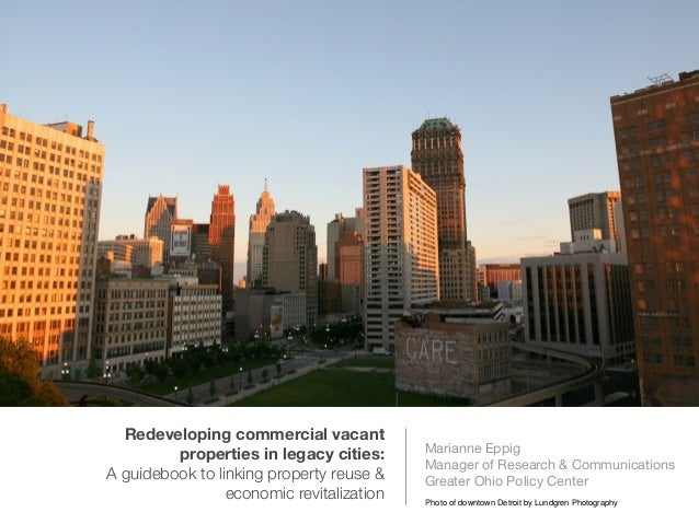 Redeveloping commercial vacant properties in legacy cities: A guidebook to linking property reuse & economic revitalizatio...
