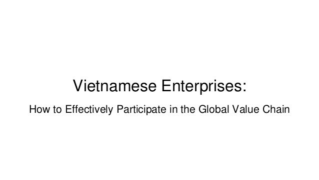 Vietnamese Enterprises: How to Effectively Participate in the Global Value Chain