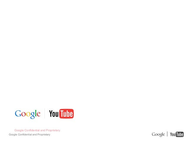 Introducción al MKT en YouTube    Google Confidential and ProprietaryGoogle Confidential and Proprietary