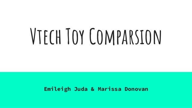 Vtech Toy Comparsion Emileigh Juda & Marissa Donovan