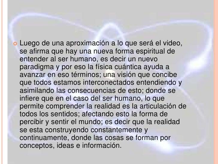    Luego de una aproximación a lo que será el video,    se afirma que hay una nueva forma espiritual de    entender al se...
