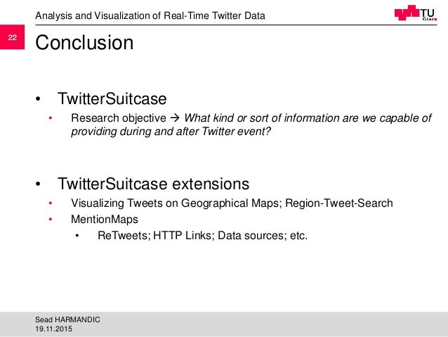 2222 Conclusion • TwitterSuitcase • Research objective  What kind or sort of information are we capable of providing duri...