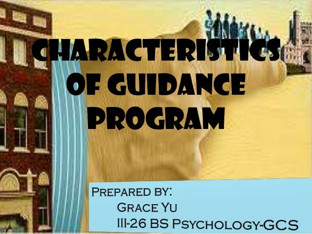characteristics of a guidance counselor Free essay: counselor characteristics are also an important part of the therapeutic dynamic as the case study demonstrates, the professional counselor began.